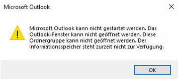 Microsoft Outlook kann nicht gestartet werden. Das Outlook-Fenster kann nicht geöffnet werden. Diese Ordnergruppe kann nicht geöffnet werden. Der Informationsspeicher steht zurzeit nicht zur Verfügung.